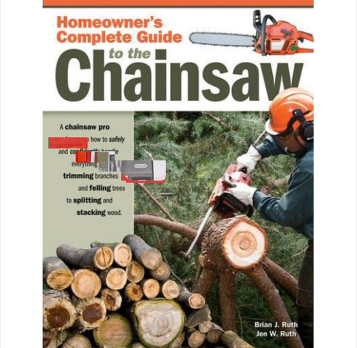 How to use a chainsaw book. The Homeowners Complete Guide To The Chainsaw